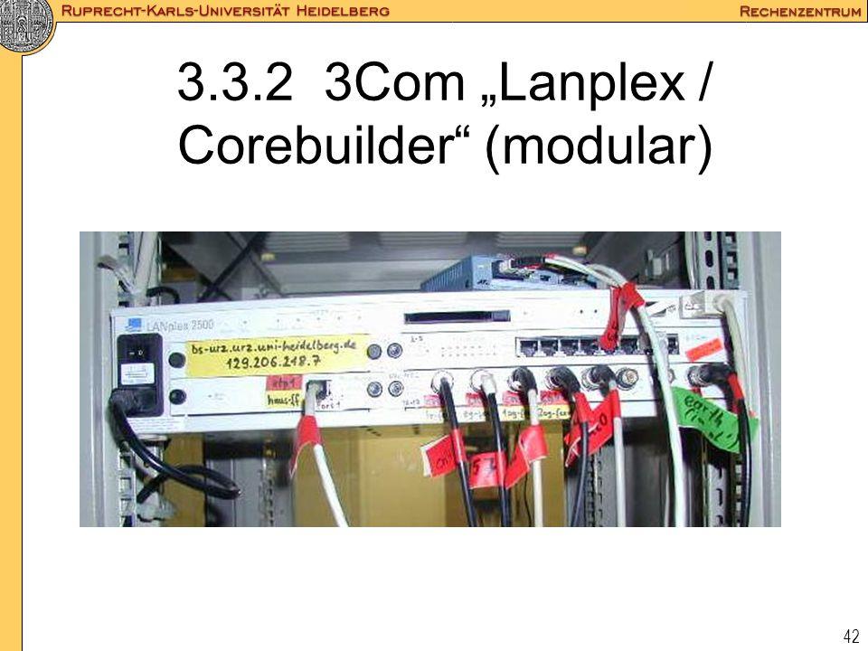 "42 3.3.2 3Com ""Lanplex / Corebuilder"" (modular)"
