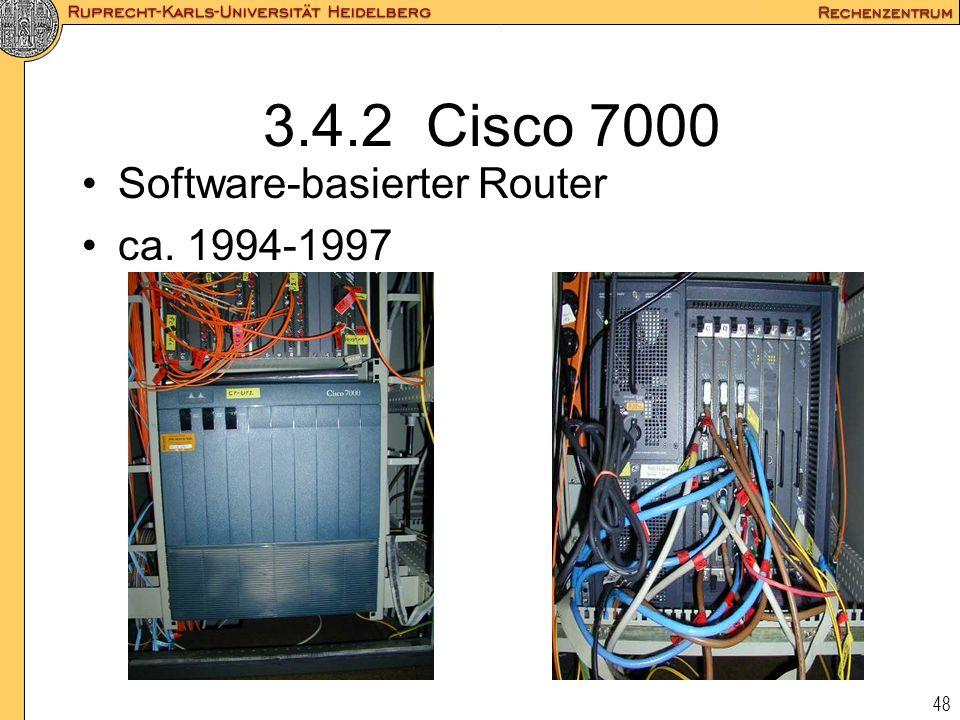 48 3.4.2 Cisco 7000 Software-basierter Router ca. 1994-1997