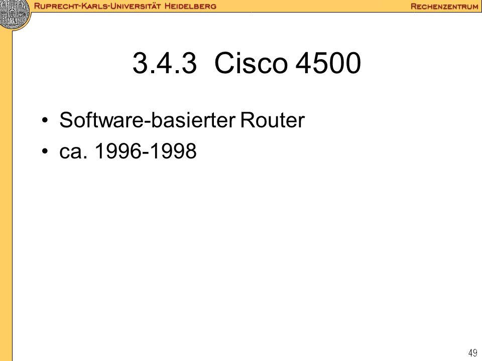 49 3.4.3 Cisco 4500 Software-basierter Router ca. 1996-1998
