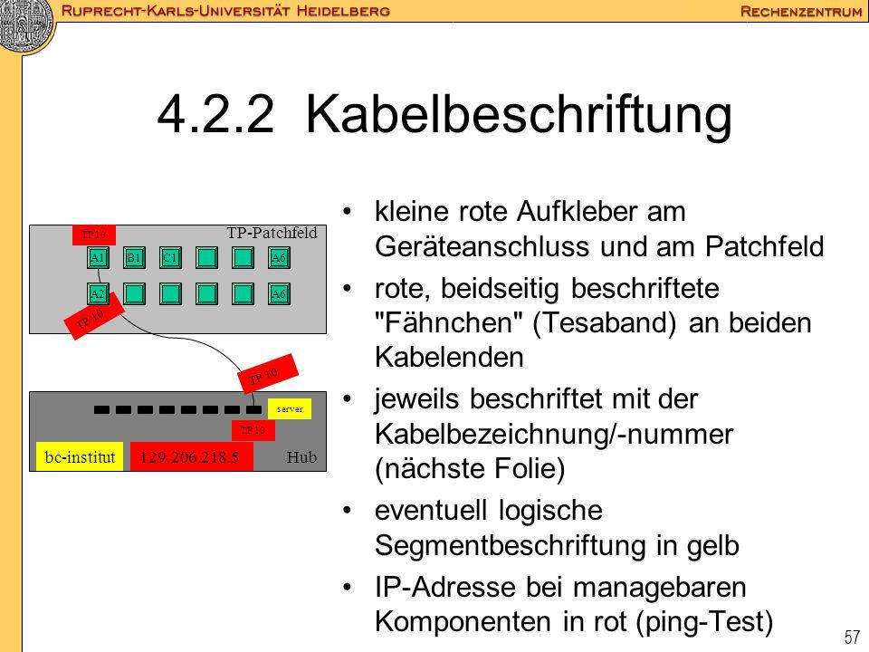 57 4.2.2 Kabelbeschriftung kleine rote Aufkleber am Geräteanschluss und am Patchfeld rote, beidseitig beschriftete