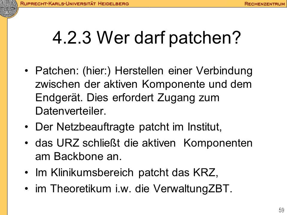 59 4.2.3 Wer darf patchen? Patchen: (hier:) Herstellen einer Verbindung zwischen der aktiven Komponente und dem Endgerät. Dies erfordert Zugang zum Da