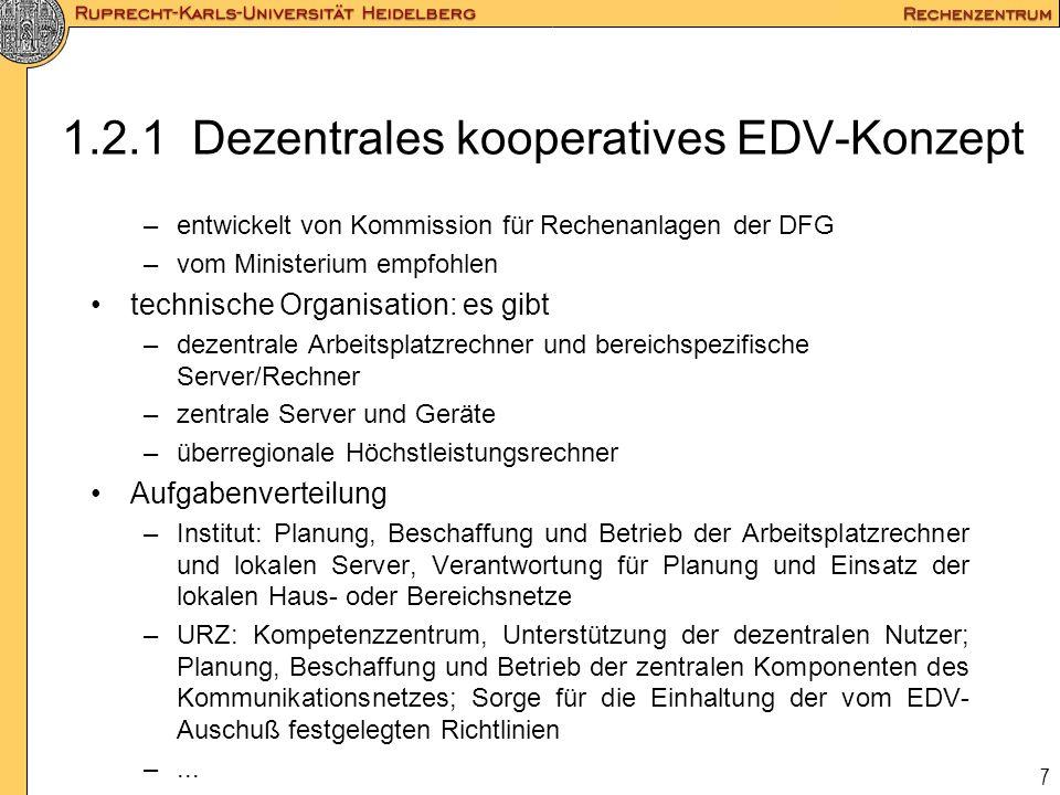 7 1.2.1 Dezentrales kooperatives EDV-Konzept –entwickelt von Kommission für Rechenanlagen der DFG –vom Ministerium empfohlen technische Organisation: