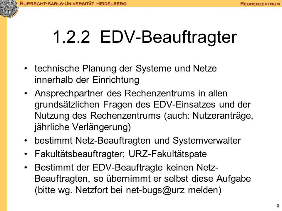 8 1.2.2 EDV-Beauftragter technische Planung der Systeme und Netze innerhalb der Einrichtung Ansprechpartner des Rechenzentrums in allen grundsätzliche