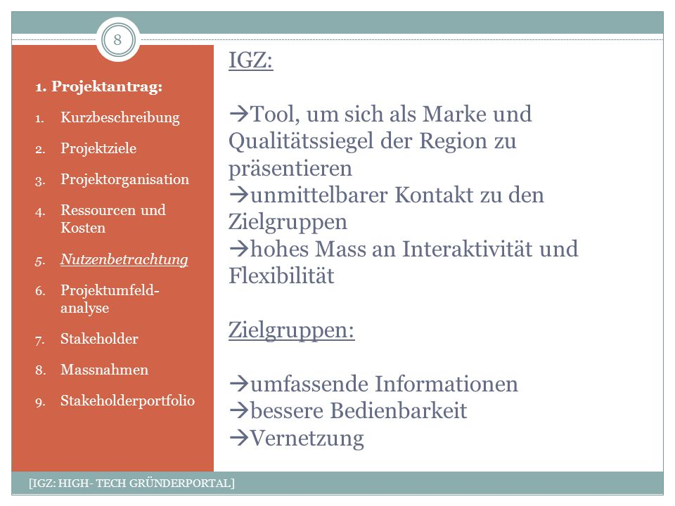 IGZ:  Tool, um sich als Marke und Qualitätssiegel der Region zu präsentieren  unmittelbarer Kontakt zu den Zielgruppen  hohes Mass an Interaktivitä