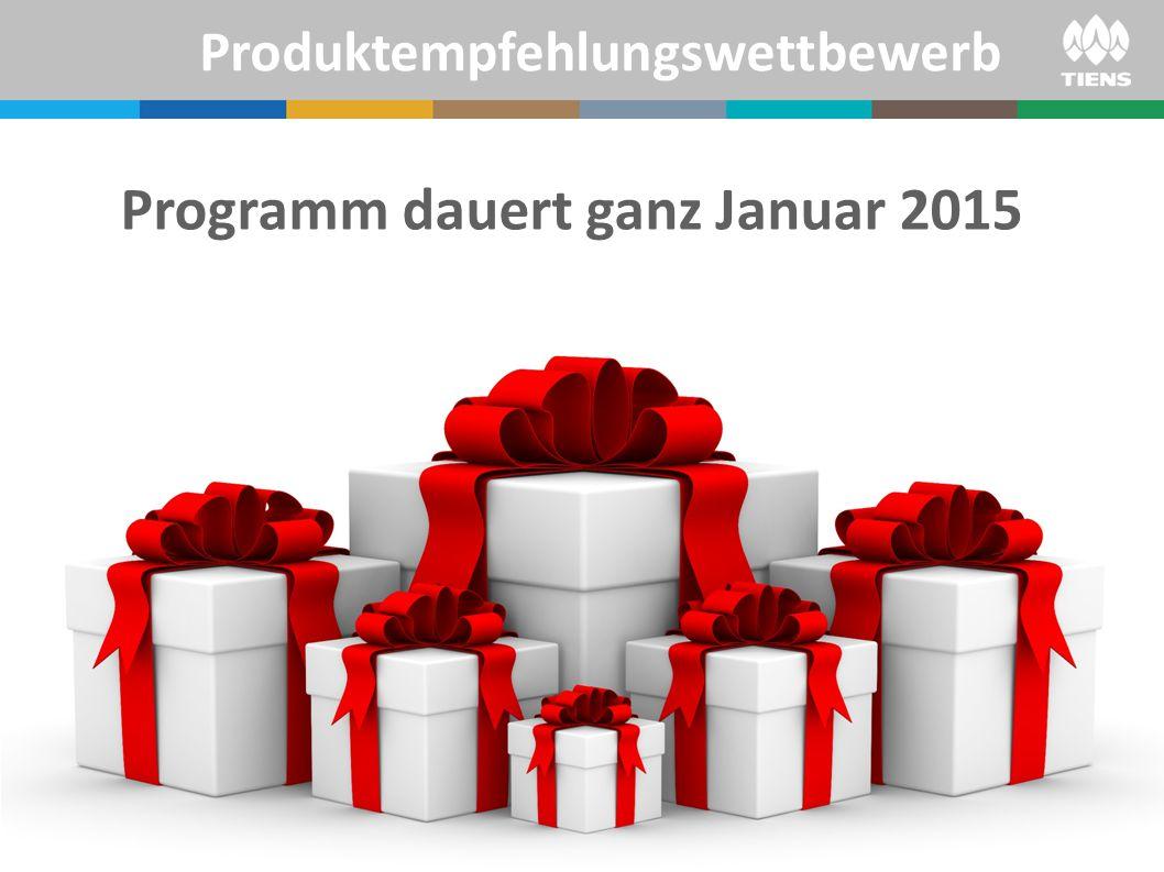 Programm dauert ganz Januar 2015 Produktempfehlungswettbewerb