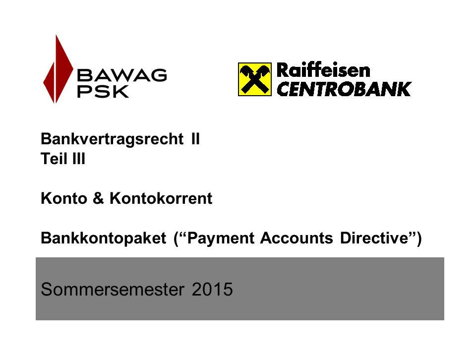 """INHALTSVERZEICHNIS  AGB (Überblick)  Konto: Kontokorrent, Legitimationsprüfung bei Kontoeröffnung  """"Bankkontopaket – Zahlungskontorichtlinie (""""PAD Payment Accounts Directive)"""