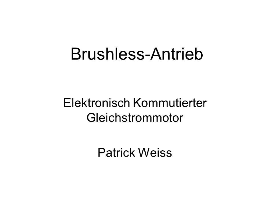 Brushless-Antrieb Elektronisch Kommutierter Gleichstrommotor Patrick Weiss