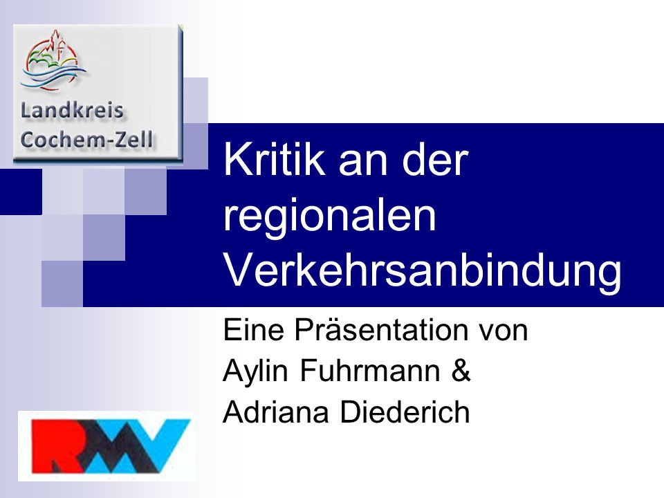 Kritik an der regionalen Verkehrsanbindung Eine Präsentation von Aylin Fuhrmann & Adriana Diederich
