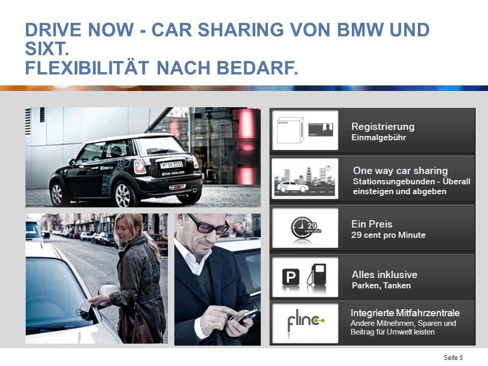 DRIVE NOW - CAR SHARING VON BMW UND SIXT. FLEXIBILITÄT NACH BEDARF. Integrierte Mitfahrzentrale Andere Mitnehmen, Sparen und Beitrag für Umwelt leiste
