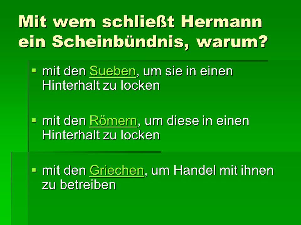 Mit wem schließt Hermann ein Scheinbündnis, warum.