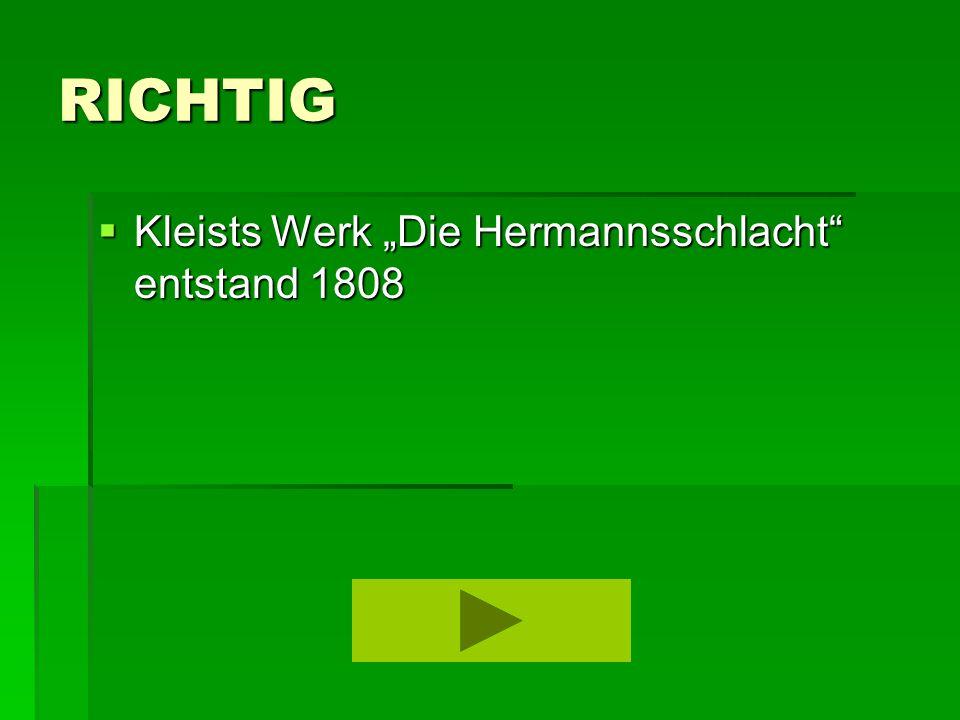 """RICHTIG  Kleists Werk """"Die Hermannsschlacht entstand 1808"""