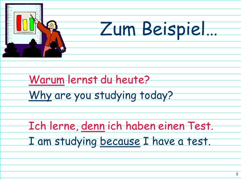7 Wieviel Hausaufgaben haben wir in Deutsch? How much homework do we haben in German? Wieviele Schüler gibt es in der Klasse? How many students are in