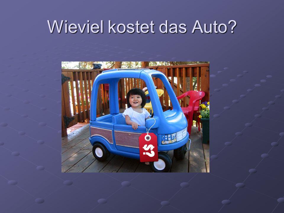 Wieviel kostet das Auto?