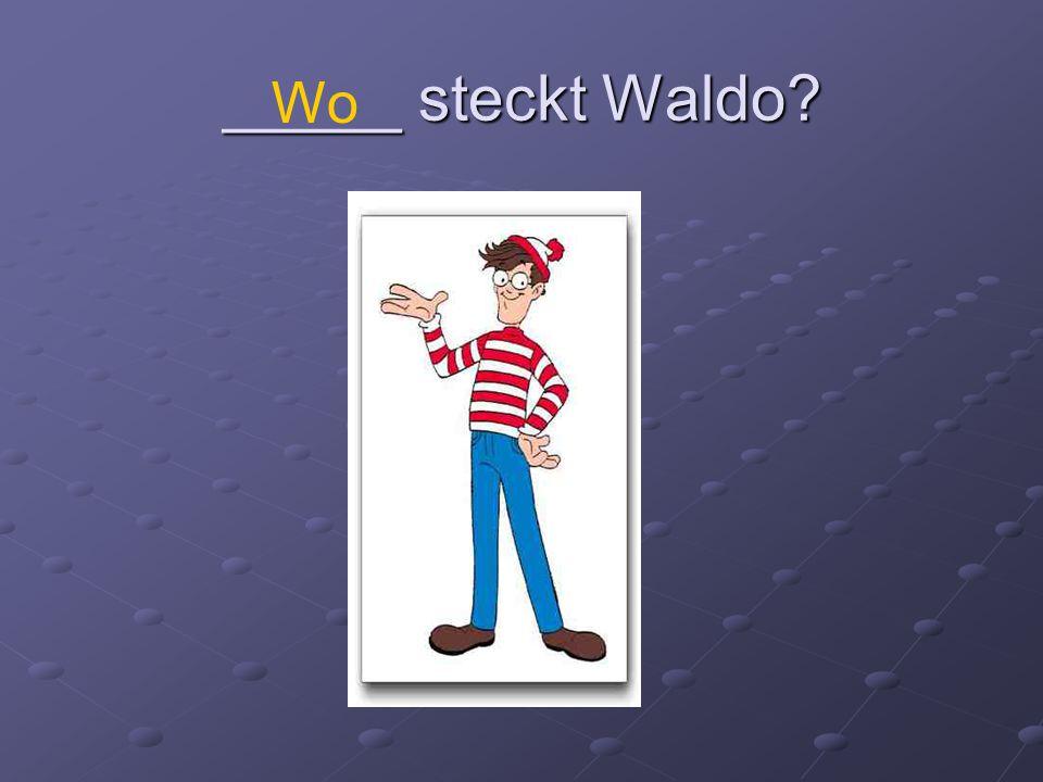 _____ steckt Waldo? Wo