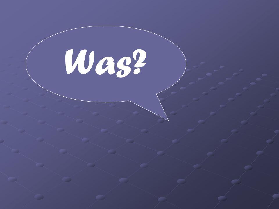 ______ ist das? Was