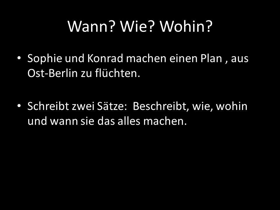 Wann. Wie. Wohin. Sophie und Konrad machen einen Plan, aus Ost-Berlin zu flüchten.