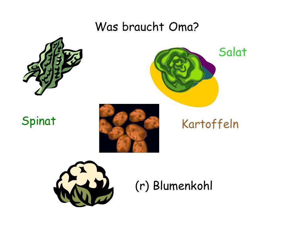 Spinat Salat Kartoffeln (r) Blumenkohl Was braucht Oma?