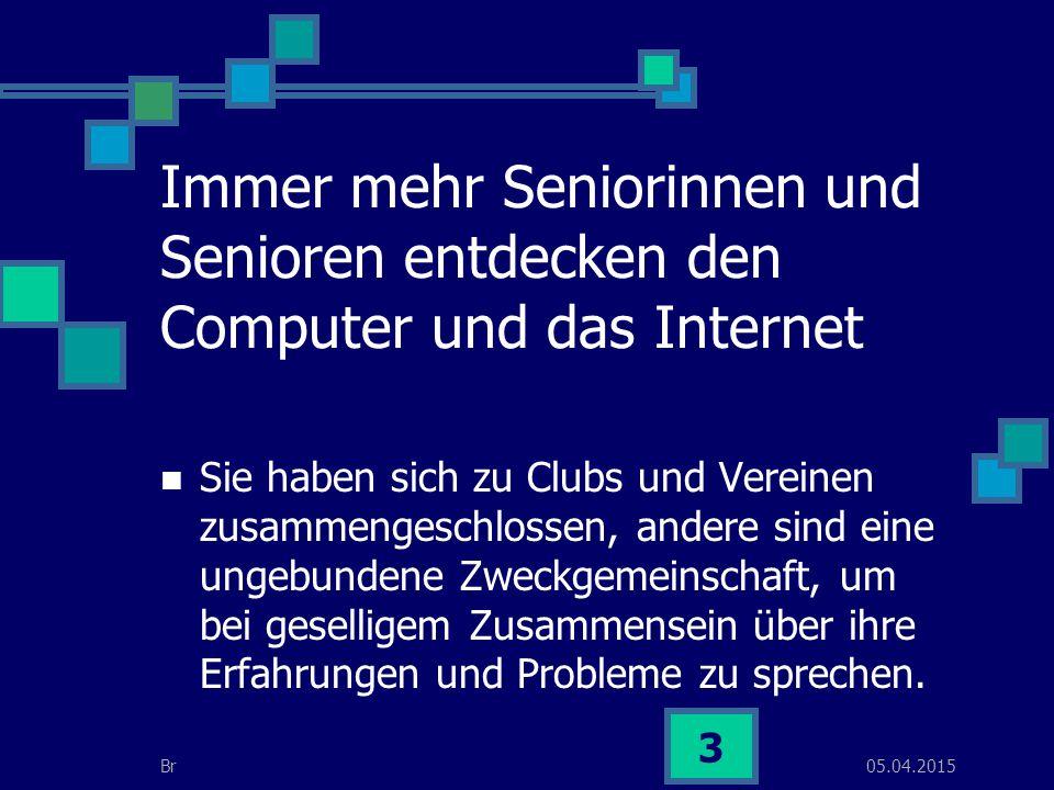 05.04.2015Br 4 Was möchten Computerias Jede Computeria ist selbständig und hat eigene Angebote und Regeln.