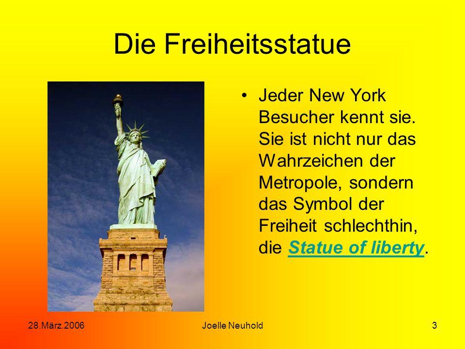 28.März.2006Joelle Neuhold3 Die Freiheitsstatue Jeder New York Besucher kennt sie.