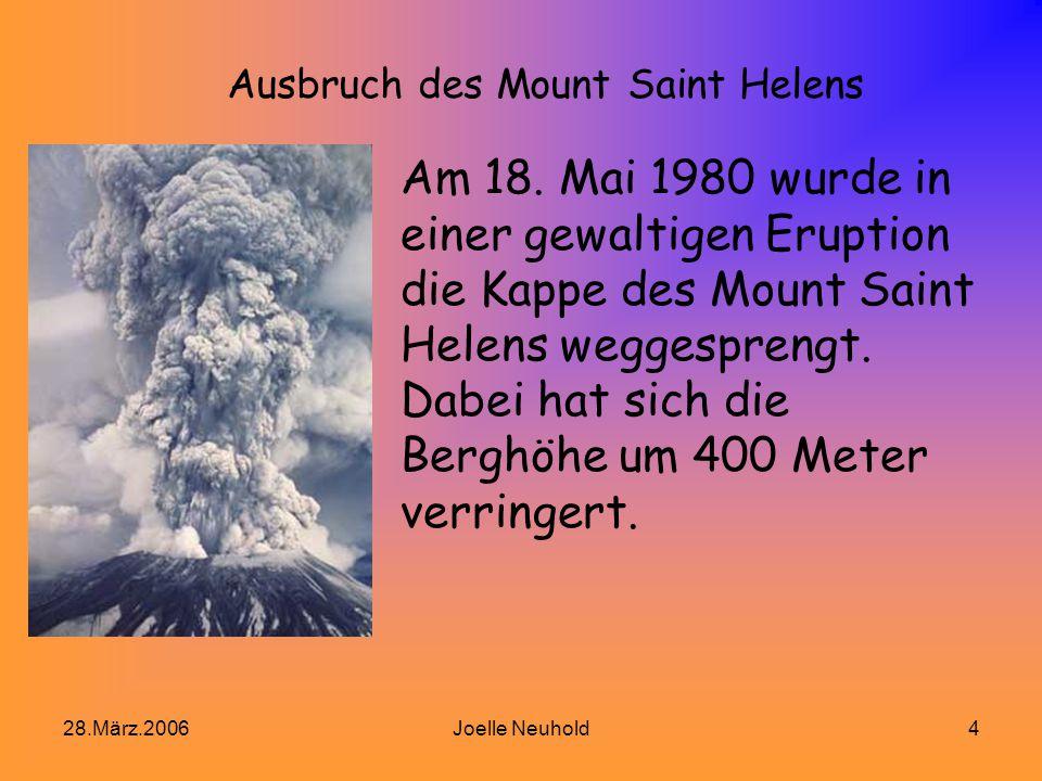 28.März.2006Joelle Neuhold4 Ausbruch des Mount Saint Helens Am 18.