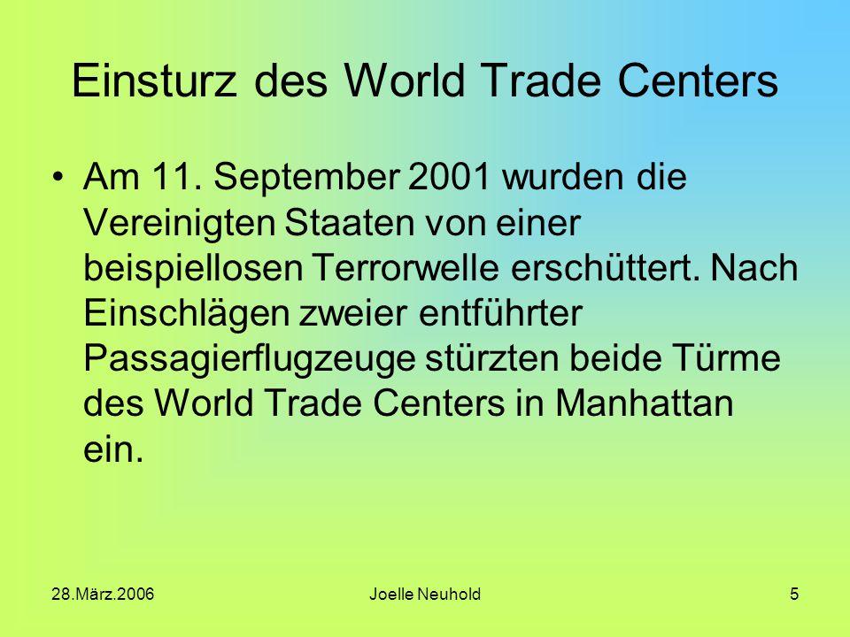 28.März.2006Joelle Neuhold5 Einsturz des World Trade Centers Am 11.