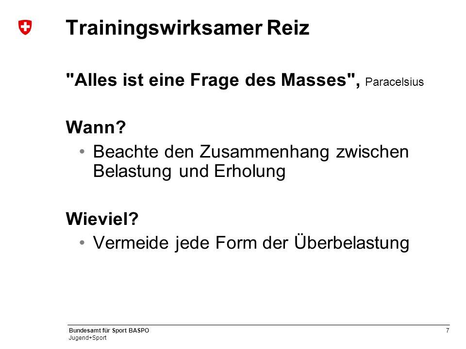 7 Bundesamt für Sport BASPO Jugend+Sport Trainingswirksamer Reiz Alles ist eine Frage des Masses , Paracelsius Wann.