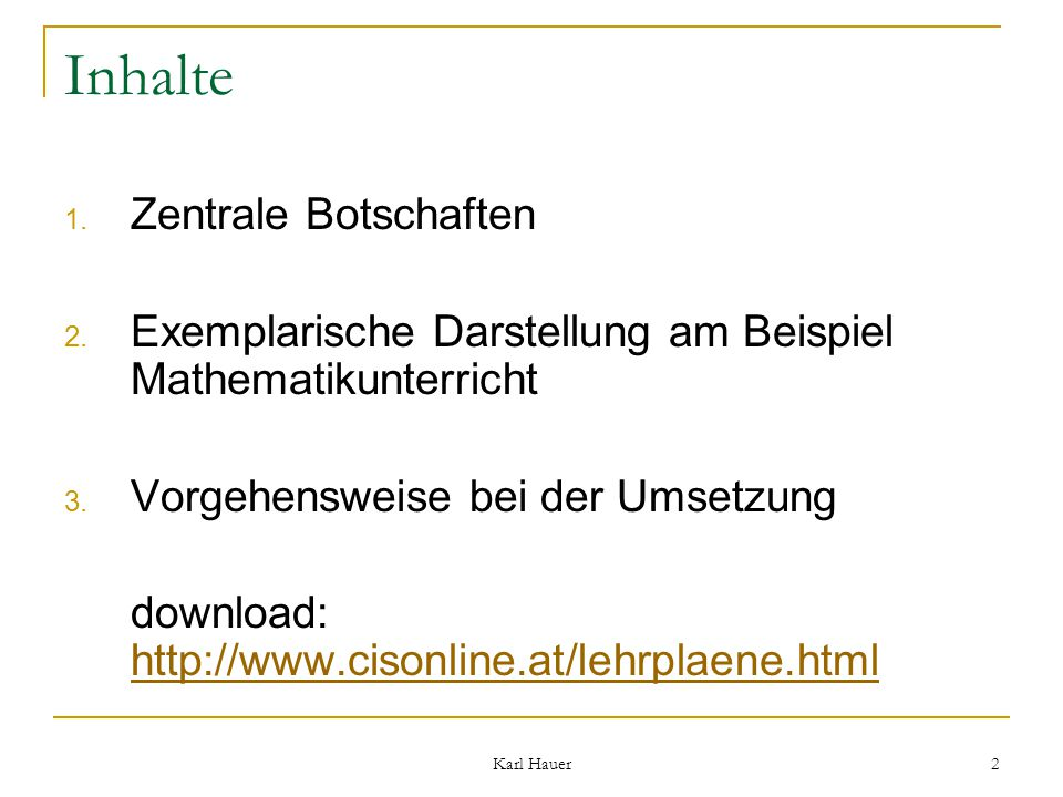 Karl Hauer 2 Inhalte 1. Zentrale Botschaften 2.