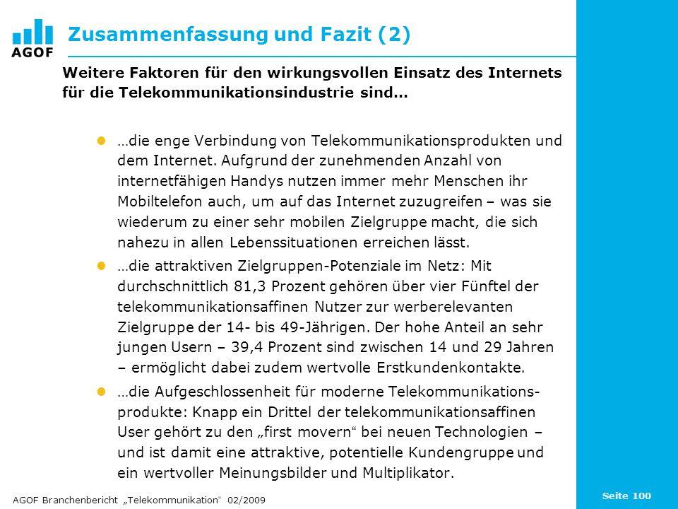 Seite 100 Zusammenfassung und Fazit (2) Weitere Faktoren für den wirkungsvollen Einsatz des Internets für die Telekommunikationsindustrie sind...