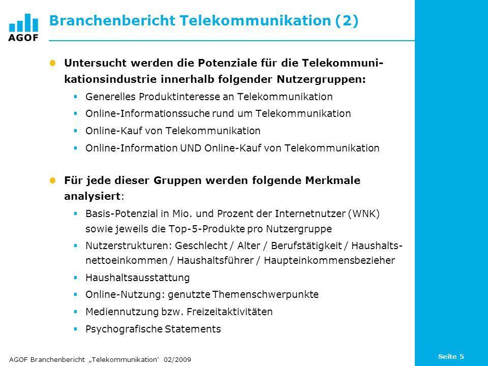 Seite 5 Branchenbericht Telekommunikation (2) Untersucht werden die Potenziale für die Telekommuni- kationsindustrie innerhalb folgender Nutzergruppen:  Generelles Produktinteresse an Telekommunikation  Online-Informationssuche rund um Telekommunikation  Online-Kauf von Telekommunikation  Online-Information UND Online-Kauf von Telekommunikation Für jede dieser Gruppen werden folgende Merkmale analysiert:  Basis-Potenzial in Mio.