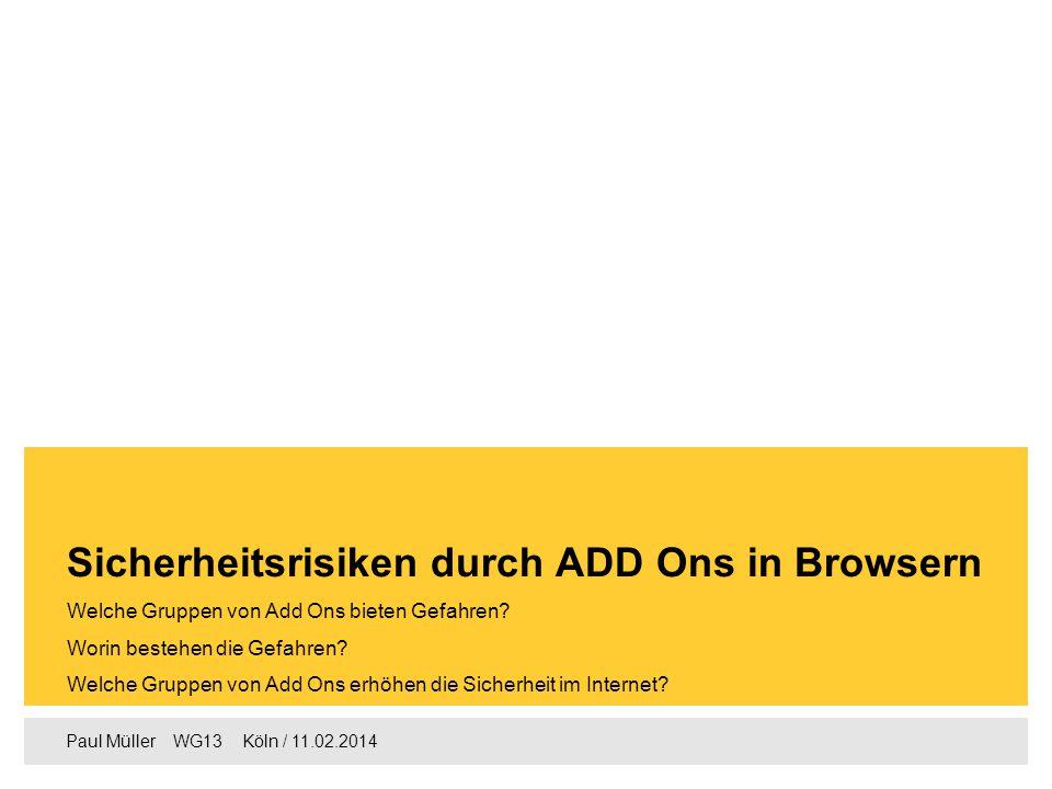 Paul Müller  WG13  Köln / 11.02.2014 Welche Gruppen von Add Ons bieten Gefahren.