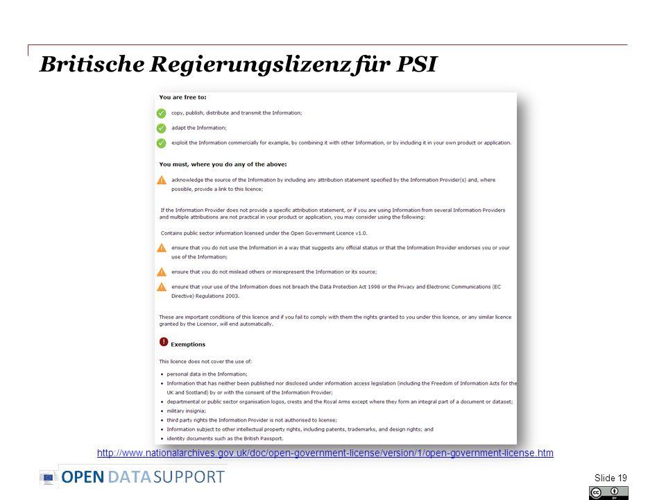 Britische Regierungslizenz für PSI Slide 19 http://www.nationalarchives.gov.uk/doc/open-government-license/version/1/open-government-license.htm