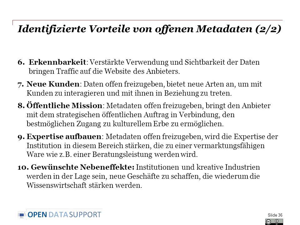 Identifizierte Vorteile von offenen Metadaten (2/2) 6.Erkennbarkeit: Verstärkte Verwendung und Sichtbarkeit der Daten bringen Traffic auf die Website