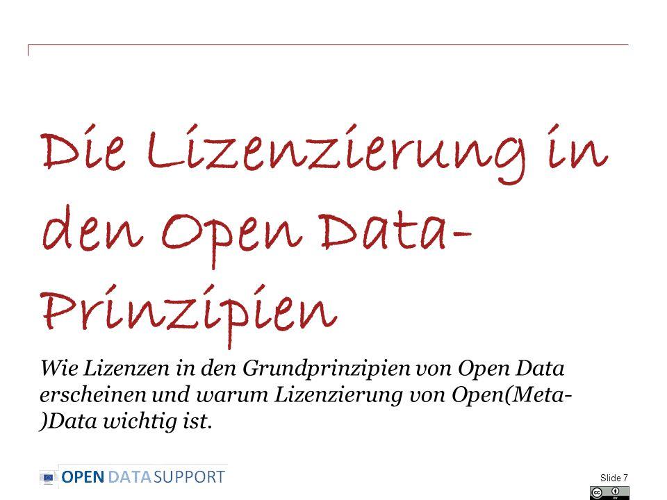 Die Lizenzierung in den Open Data- Prinzipien Wie Lizenzen in den Grundprinzipien von Open Data erscheinen und warum Lizenzierung von Open(Meta- )Data