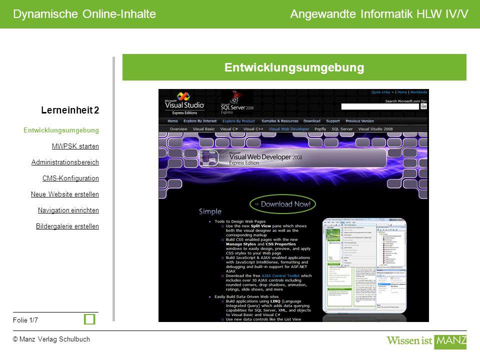 © Manz Verlag Schulbuch Angewandte Informatik HLW IV/V Folie 1/7 Dynamische Online-Inhalte Entwicklungsumgebung Lerneinheit 2 Entwicklungsumgebung MWP