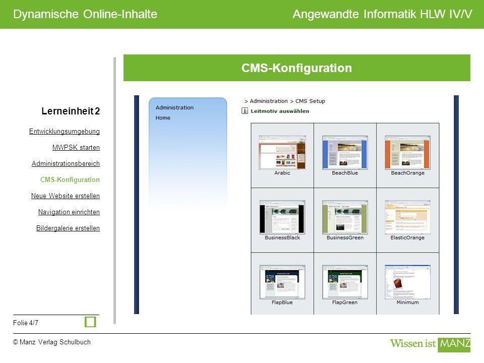 © Manz Verlag Schulbuch Angewandte Informatik HLW IV/V Folie 4/7 Dynamische Online-Inhalte CMS-Konfiguration Lerneinheit 2 Entwicklungsumgebung MWPSK