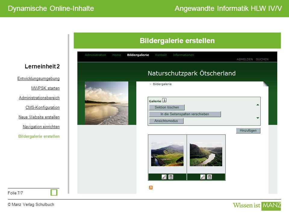 © Manz Verlag Schulbuch Angewandte Informatik HLW IV/V Folie 7/7 Dynamische Online-Inhalte Bildergalerie erstellen Lerneinheit 2 Entwicklungsumgebung