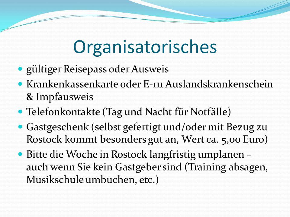 Organisatorisches gültiger Reisepass oder Ausweis Krankenkassenkarte oder E-111 Auslandskrankenschein & Impfausweis Telefonkontakte (Tag und Nacht für
