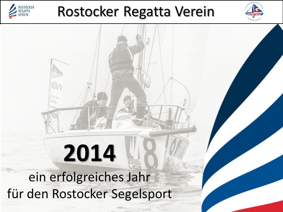 Rostocker Regatta Verein 2014 ein erfolgreiches Jahr für den Rostocker Segelsport