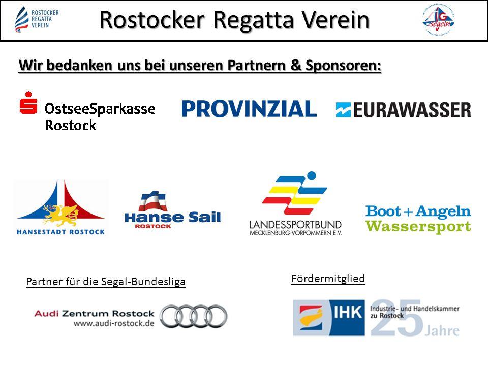 Rostocker Regatta Verein Wir bedanken uns bei unseren Partnern & Sponsoren: Partner für die Segal-Bundesliga Fördermitglied