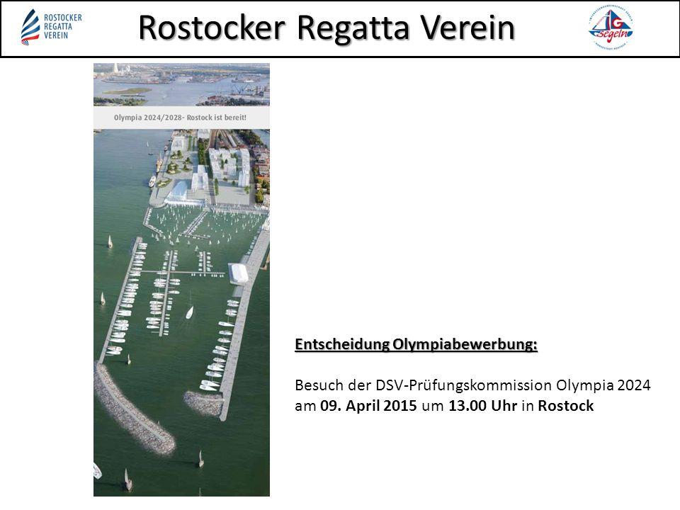 Rostocker Regatta Verein Entscheidung Olympiabewerbung: Besuch der DSV-Prüfungskommission Olympia 2024 am 09. April 2015 um 13.00 Uhr in Rostock
