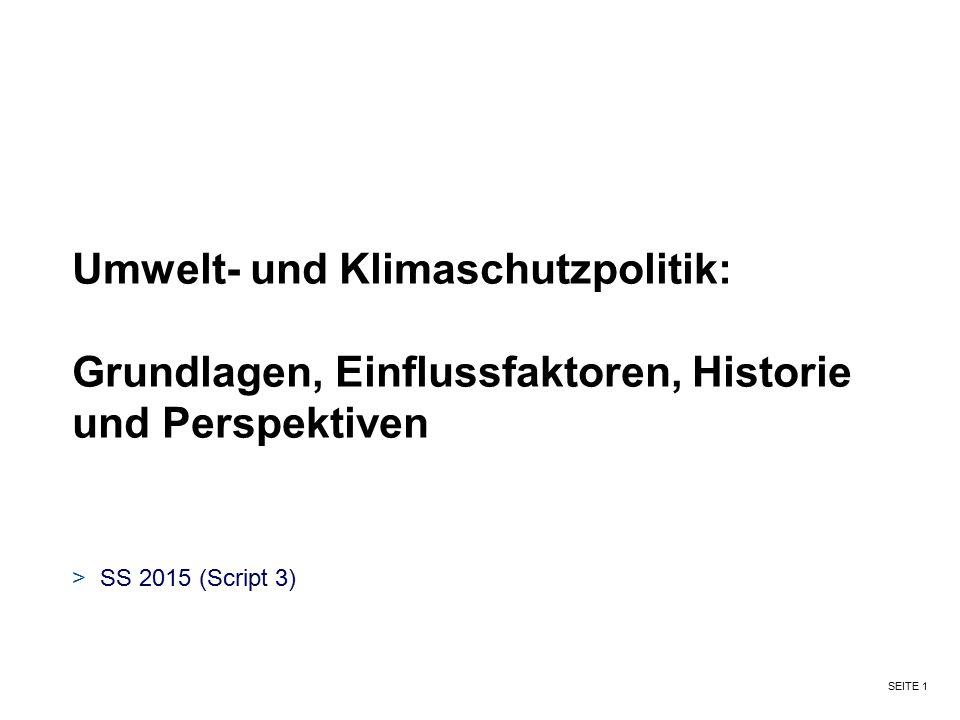 SEITE 1 Umwelt- und Klimaschutzpolitik: Grundlagen, Einflussfaktoren, Historie und Perspektiven >SS 2015 (Script 3)