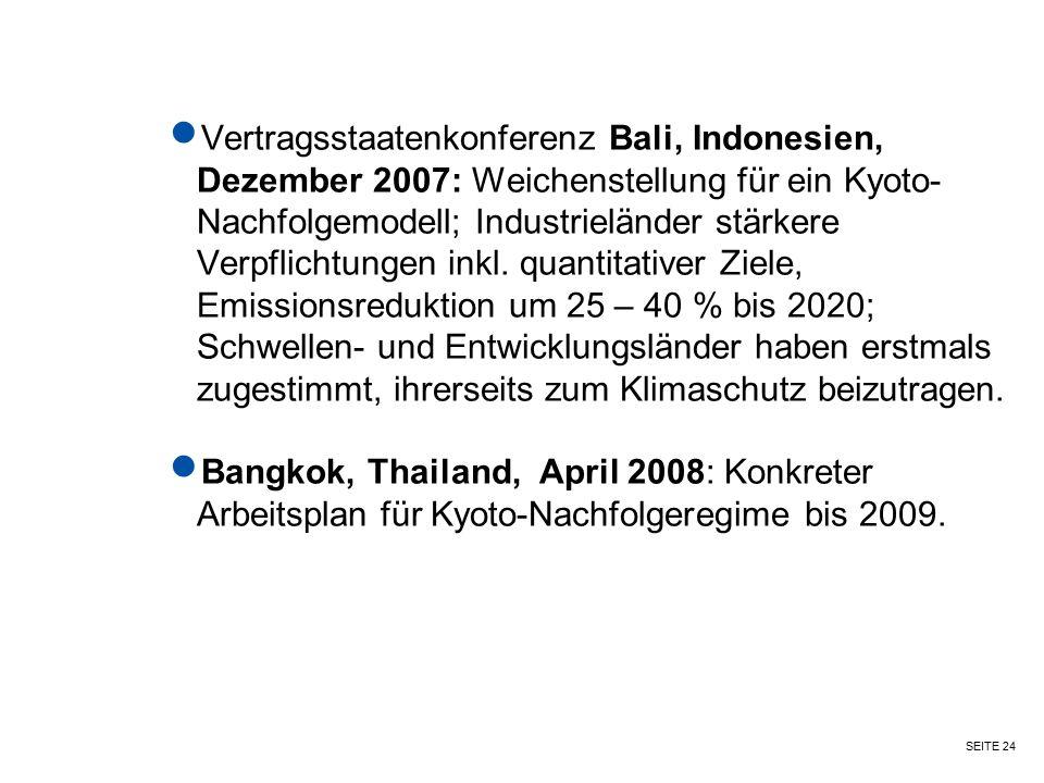 SEITE 24 Vertragsstaatenkonferenz Bali, Indonesien, Dezember 2007: Weichenstellung für ein Kyoto- Nachfolgemodell; Industrieländer stärkere Verpflicht