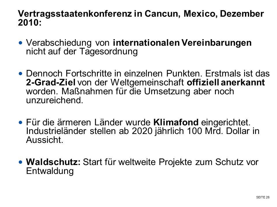 SEITE 26 Vertragsstaatenkonferenz in Cancun, Mexico, Dezember 2010: Verabschiedung von internationalen Vereinbarungen nicht auf der Tagesordnung Denno