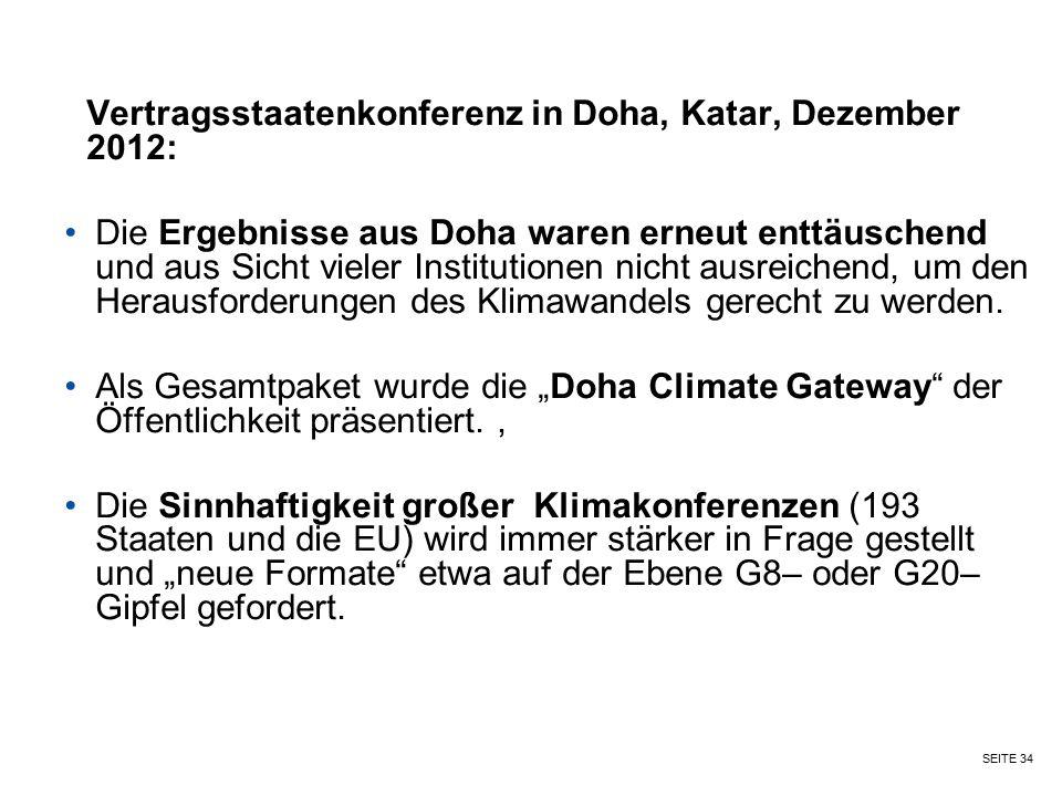 SEITE 34 Vertragsstaatenkonferenz in Doha, Katar, Dezember 2012: Die Ergebnisse aus Doha waren erneut enttäuschend und aus Sicht vieler Institutionen