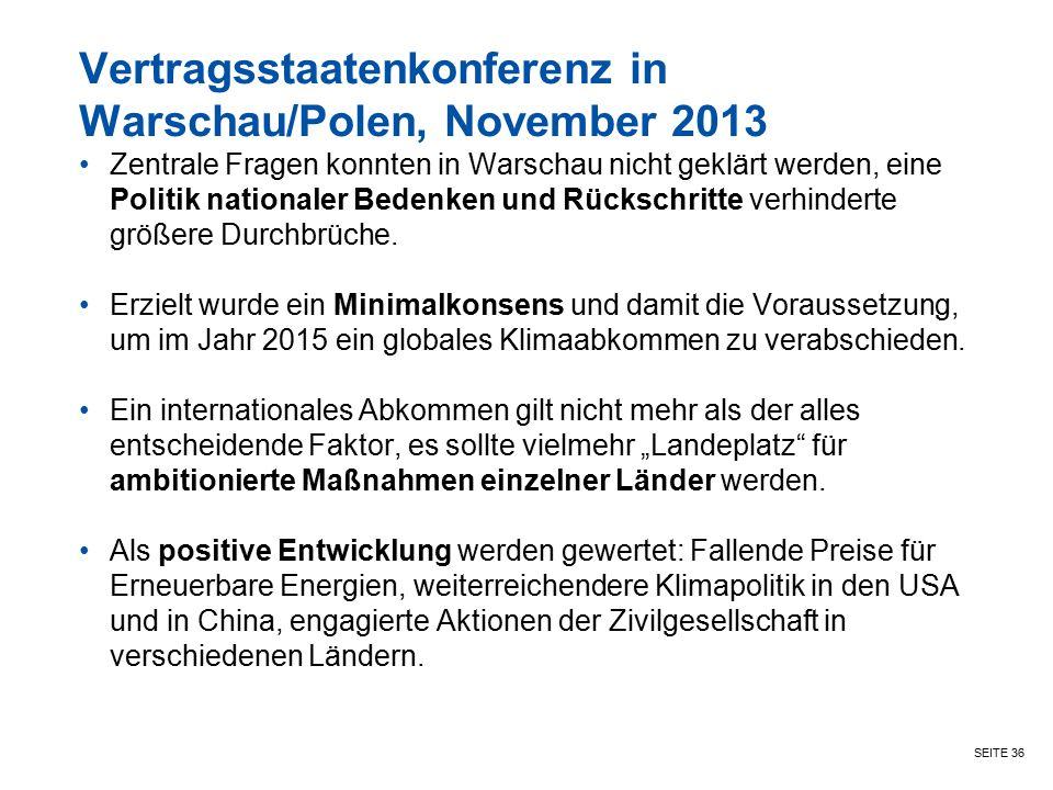 SEITE 36 Vertragsstaatenkonferenz in Warschau/Polen, November 2013 Zentrale Fragen konnten in Warschau nicht geklärt werden, eine Politik nationaler B