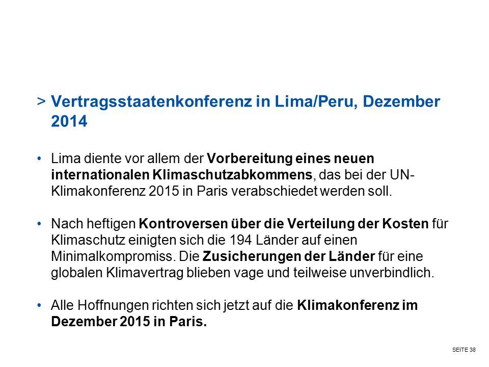 SEITE 38 >Vertragsstaatenkonferenz in Lima/Peru, Dezember 2014 Lima diente vor allem der Vorbereitung eines neuen internationalen Klimaschutzabkommens