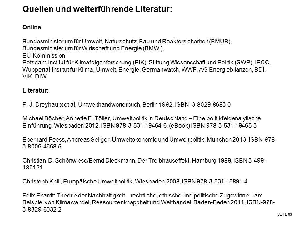 SEITE 63 Quellen und weiterführende Literatur: Online: Bundesministerium für Umwelt, Naturschutz, Bau und Reaktorsicherheit (BMUB), Bundesministerium
