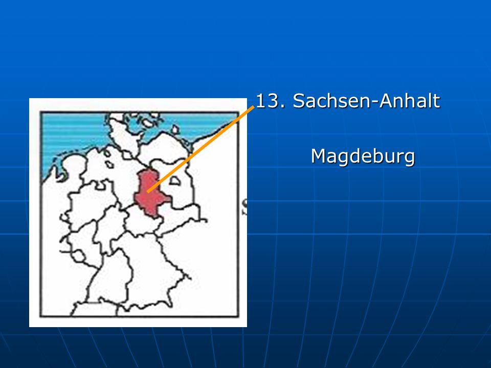 13. Sachsen-Anhalt Magdeburg Magdeburg