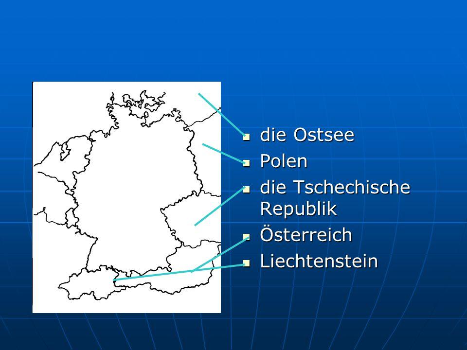 die Ostsee die Ostsee Polen Polen die Tschechische Republik die Tschechische Republik Österreich Österreich Liechtenstein Liechtenstein