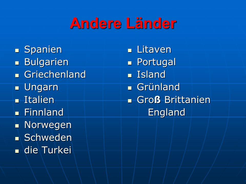 Andere Länder Spanien Spanien Bulgarien Bulgarien Griechenland Griechenland Ungarn Ungarn Italien Italien Finnland Finnland Norwegen Norwegen Schweden
